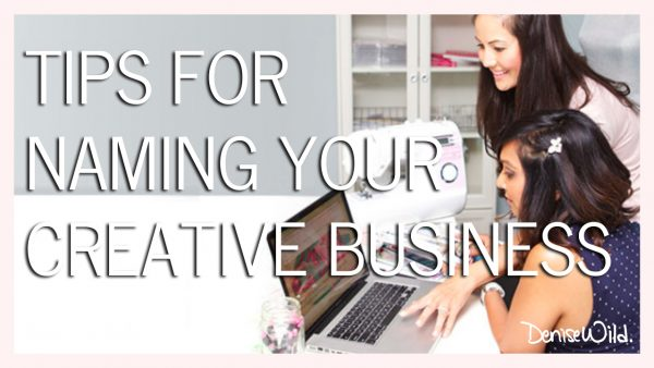 Tips For Naming A Creative Business